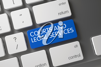Concept of Courts And Legal Services, with Courts And Legal Services on Blue Enter Keypad on Modernized Keyboard. 3D Illustration.