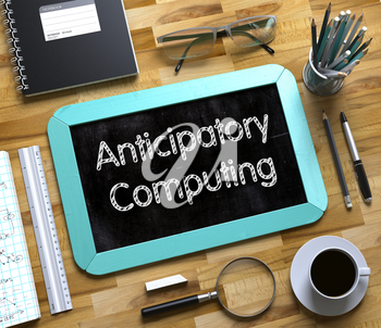 Small Chalkboard with Anticipatory Computing Concept. Anticipatory Computing - Text on Small Chalkboard.3d Rendering.
