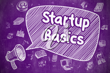 Startup Basics on Speech Bubble. Doodle Illustration of Shouting Megaphone. Advertising Concept. Business Concept. Bullhorn with Text Startup Basics. Hand Drawn Illustration on Purple Chalkboard.