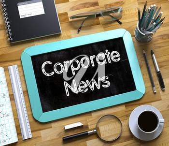 Small Chalkboard with Corporate News Concept. Corporate News - Mint Small Chalkboard with Hand Drawn Text and Stationery on Office Desk. Top View. 3d Rendering.