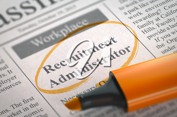 Recruitment Administrator - Classified Advertisement of Hiring in Newspaper, Circled with a Orange Highlighter. Blurred Image with Selective focus. Concept of Recruitment. 3D.