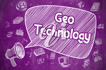 Business Concept. Mouthpiece with Wording Geo Technology. Doodle Illustration on Purple Chalkboard. Geo Technology on Speech Bubble. Doodle Illustration of Yelling Horn Speaker. Advertising Concept.