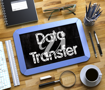 Data Transfer on Small Chalkboard. Business Concept - Data Transfer Handwritten on Blue Small Chalkboard. Top View Composition with Chalkboard and Office Supplies on Office Desk. 3d Rendering.