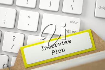 Interview Plan Concept. Word on Yellow Folder Register of Card Index. Closeup View. Blurred Image. 3D Rendering.
