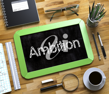 Small Chalkboard with Ambition. Ambition Handwritten on Green Small Chalkboard. Top View of Wooden Office Desk with a Lot of Business and Office Supplies on It. 3d Rendering.