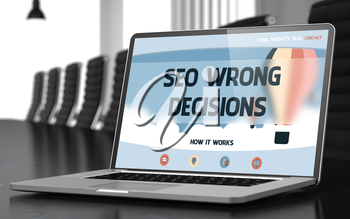 SEO Wrong Decisions - Landing Page with Inscription on Laptop Display on Background of Comfortable Meeting Room in Modern Office. Closeup View. Toned Image. Selective Focus. 3D Illustration.