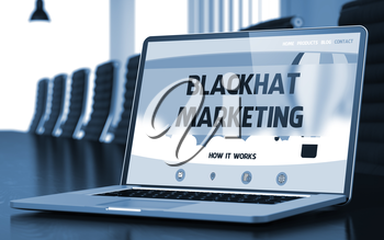 Blackhat Marketing on Landing Page of Mobile Computer Screen in Modern Conference Room Closeup View. Toned Image. Selective Focus. 3D Illustration.