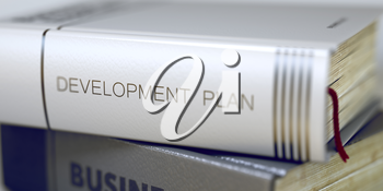 Stack of Books with Title - Development Plan. Closeup View. Business Concept: Closed Book with Title Development Plan in Stack, Closeup View. Blurred. 3D Rendering.