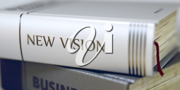 New Vision Concept. Book Title. Book Title of New Vision. New Vision. Book Title on the Spine. New Vision - Book Title. Blurred Image. Selective focus. 3D Illustration.