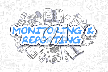 Monitoring And Reporting - Sketch Business Illustration. Blue Hand Drawn Word Monitoring And Reporting Surrounded by Stationery. Doodle Design Elements.