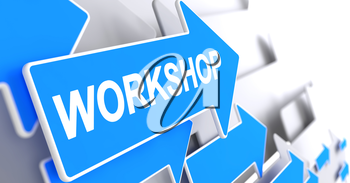 Workshop - Blue Cursor with a Inscription Indicates the Direction of Movement. Workshop, Text on the Blue Arrow. 3D Render.