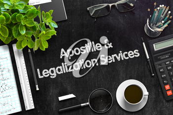 Apostille and Legalization Services. Business Concept Handwritten on Black Chalkboard. Top View Composition with Chalkboard and Office Supplies. 3d Rendering. Toned Image.
