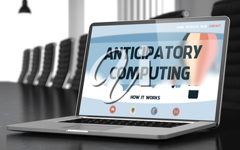 Modern Conference Room with Laptop Showing Landing Page with Text Anticipatory Computing. Closeup View. Toned Image. Blurred Background. 3D Illustration.