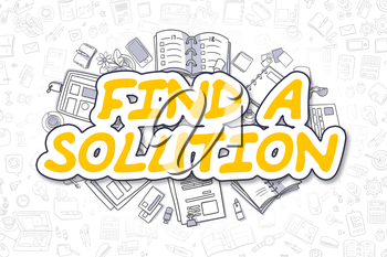 Yellow Inscription - Find A Solution. Business Concept with Cartoon Icons. Find A Solution - Hand Drawn Illustration for Web Banners and Printed Materials.