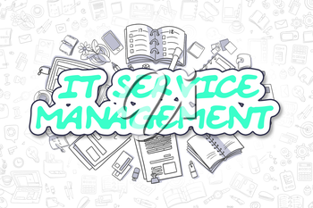 Green Word - IT Service Management. Business Concept with Doodle Icons. IT Service Management - Hand Drawn Illustration for Web Banners and Printed Materials.