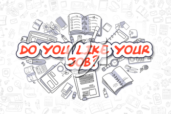 Do You Like Your Job Doodle Illustration of Red Inscription and Stationery Surrounded by Doodle Icons. Business Concept for Web Banners and Printed Materials.