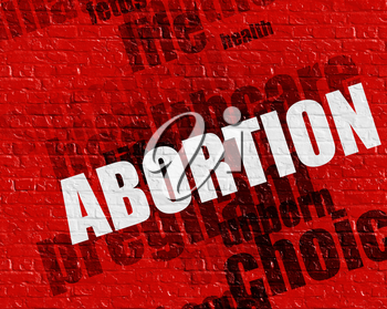 Modern medical concept: Abortion - on the Brickwall with Word Cloud Around . Red Brick Wall with Abortion on the it .