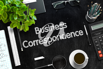Business Correspondence - Black Chalkboard with Hand Drawn Text and Stationery. Top View. 3d Rendering. Toned Illustration.