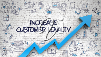 Increase Customer Loyalty - Modern Style Illustration with Hand Drawn Elements. Brick Wall with Increase Customer Loyalty Inscription and Blue Arrow. Improvement Concept. 3d.