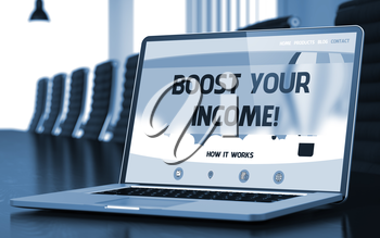 Closeup Boost Your Income Concept on Landing Page of Mobile Computer Display in Modern Meeting Hall. Toned Image with Selective Focus. 3D Illustration.