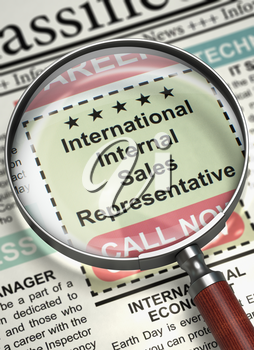 Magnifier Over Newspaper with Classified Ad of International Internal Sales Representative. International Internal Sales Representative. Newspaper with the Jobs. Job Seeking Concept. 3D Illustration.