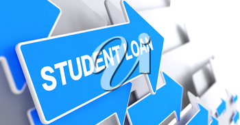 Student Loan, Inscription on Blue Pointer. Student Loan - Blue Arrow with a Label Indicates the Direction of Movement. 3D Illustration.