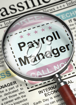 Column in the Newspaper with the Job Vacancy of Payroll Manager. Illustration of Jobs of Payroll Manager in Newspaper with Magnifier. Hiring Concept. Selective focus. 3D Rendering.