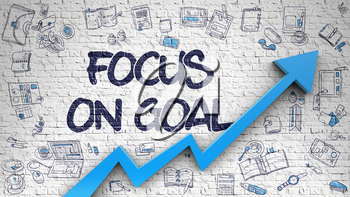 Focus On Goal - Improvement Concept with Hand Drawn Icons Around on the White Brick Wall Background. Focus On Goal Drawn on White Brickwall. Illustration with Doodle Icons. 3d