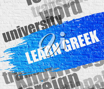 Education Concept: Learn Greek Modern Style Illustration on Blue Paintbrush Stripe. Learn Greek - on Brickwall with Wordcloud Around. Modern Illustration.