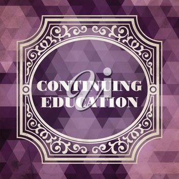 Continuing Education Concept. Vintage design. Purple Background made of Triangles.