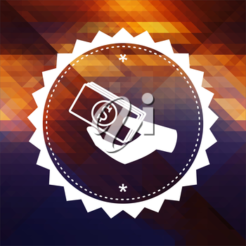 Icon of Money in the Hand. Retro label design. Hipster background made of triangles, color flow effect.