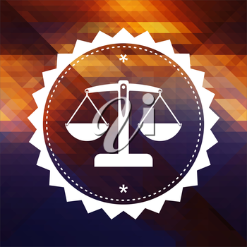 Justice Concept - Icon of Scales in Balance. Retro label design. Hipster background made of triangles, color flow effect.