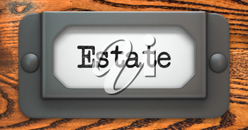 Estate - Inscription on File Drawer Label on a Wooden Background.