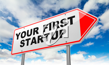 Your First Startup - Inscription on Red Road Sign on Sky Background.