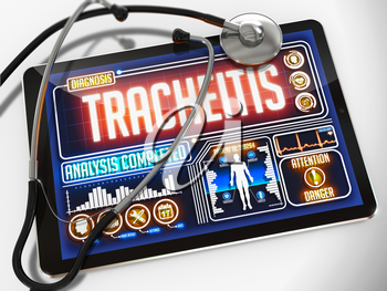 Tracheitis - Diagnosis on the Display of Medical Tablet and a Black Stethoscope on White Background.