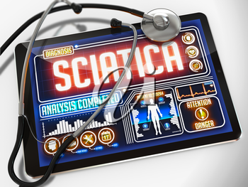 Sciatica - Diagnosis on the Display of Medical Tablet and a Black Stethoscope on White Background.