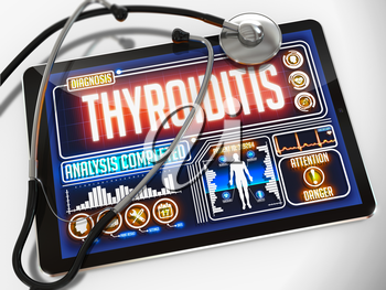 Thyroiditis - Diagnosis on the Display of Medical Tablet and a Black Stethoscope on White Background.