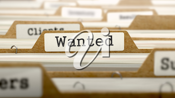 Wanted Concept. Word on Folder Register of Card Index. Selective Focus.