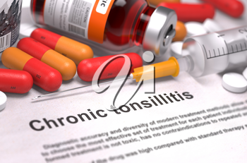 Chronic Tonsillitis - Printed Diagnosis with Red Pills, Injections and Syringe. Medical Concept with Selective Focus.