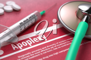 Apoplexy - Printed Diagnosis with Blurred Text on Red Background and Medical Composition - Stethoscope, Pills and Syringe. Medical Concept.