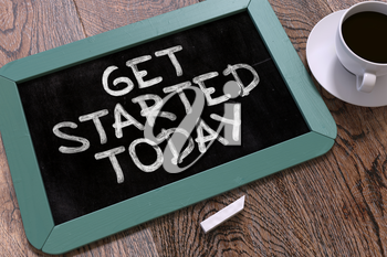 Get Started Today - Inspirational Quote Handwritten by White Chalk on a Blackboard. Composition with Small Blue Chalkboard and Cup of Coffee. Top View.