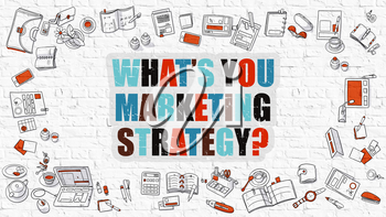 What's You Marketing Strategy - Multicolor Inscription on White Brick Wall with Doodle Icons Around. Marketing Concept. Modern Style Illustration.
