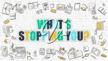 What's Stopping You Question Drawn on White Wall in Multicolor. Doodle Design Elements. Coaching Concept. Modern Line Style Illustration.