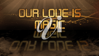 Gold quote with mystic background - Our love is magic