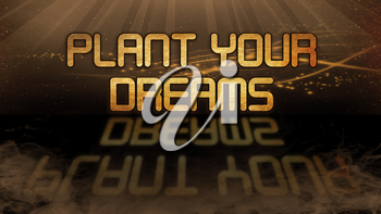 Gold quote with mystic background - Plant your dreams