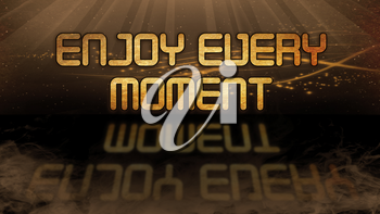 Gold quote with mystic background - Enjoy every moment