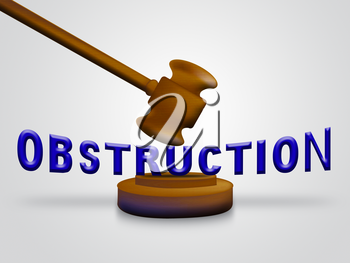 Obstruction Of Justice And Corruption Gavel Meaning Impeding A Legal Case 3d Illustration. Hindering The Process Of Law